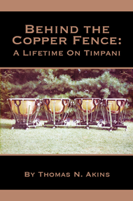 Behind the Copper Fence: A Lifetime on Timpani