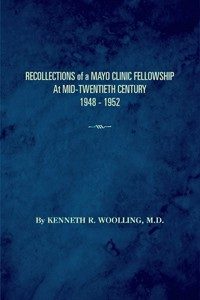 Recollections of a Mayo Clinic Fellowship, 1948-1952
