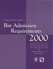 Comprehensive Guide to Bar Admission Requirements, 1997-2001