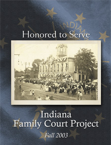 Honored to Serve, Indiana Family Court Project, Fall 2003