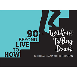 How To Live Beyond 90 Without Falling Down