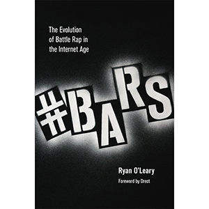 #Bars: The Evolution of Battle Rap in the Internet Age